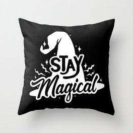 Stay Magical. Magician Throw Pillow