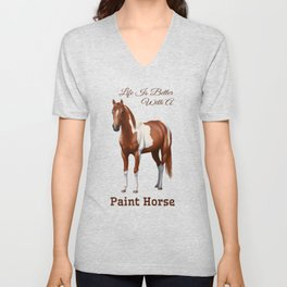 Life Is Better With A Paint Horse Chestnut Pinto Unisex V-Neck
