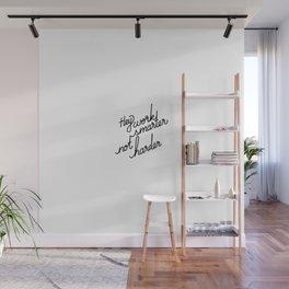 Hey work smarter not harder   [black] Wall Mural