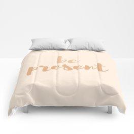 Be present Comforters