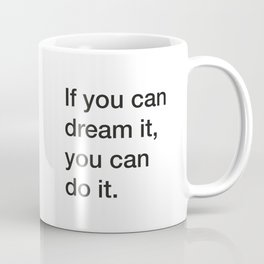 Walt D. quote about dreaming [White Edition] Coffee Mug