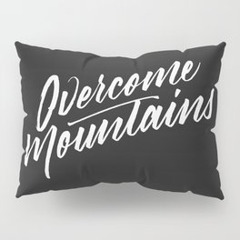Overcome Mountains Pillow Sham