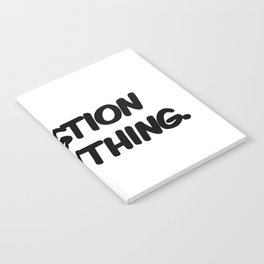 Question Everything. Notebook