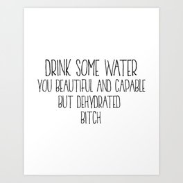 Drink Some Water, Kitchen Decor, Stay Hydrated, Kitchen Wall Art Art Print