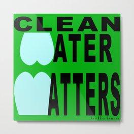 bbnyc's clean water statement #1 Metal Print