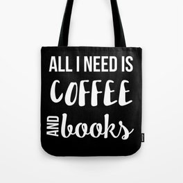 All I Need is Coffee and Books Tote Bag