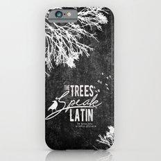 The Trees Speak Latin - Raven Boys Slim Case iPhone 6