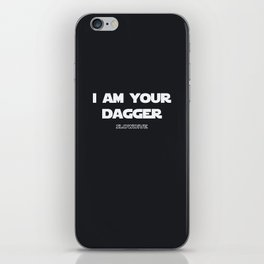 """""""I am your dagger"""" iPhone Skin"""