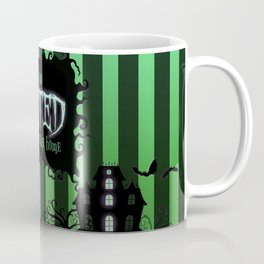 Be it ever so Haunted, there's no place like Home - Green Coffee Mug