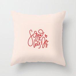 Screw it,let's do it Throw Pillow