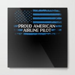 Proud American Airline Pilot Sky Pilot Metal Print