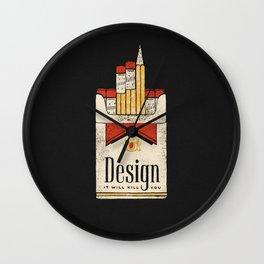 Design will kill you Wall Clock