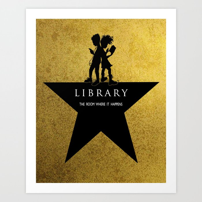 LIBRARY the room where it happens (Hamilton-inspired library logo) Art Print