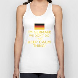 I am german we dont do that keep calm thing germany t-shirts Unisex Tank Top