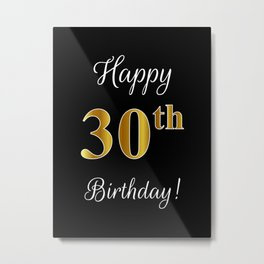 "Elegant ""Happy 30th Birthday!"" With Faux/Imitation Gold-Inspired Color Pattern Number (on Black) Metal Print"