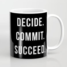 Decide. Commit. Succeed. Gym Quote Mug