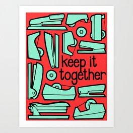 keep it together Art Print