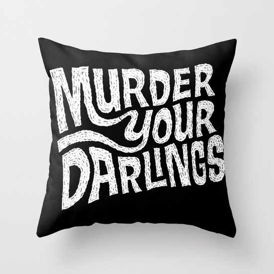 Murder Your Darlings Throw Pillow