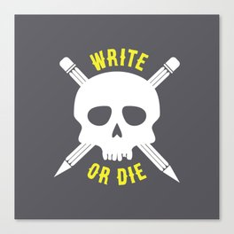 Write or Die -  Skull and Pencil Bones Canvas Print