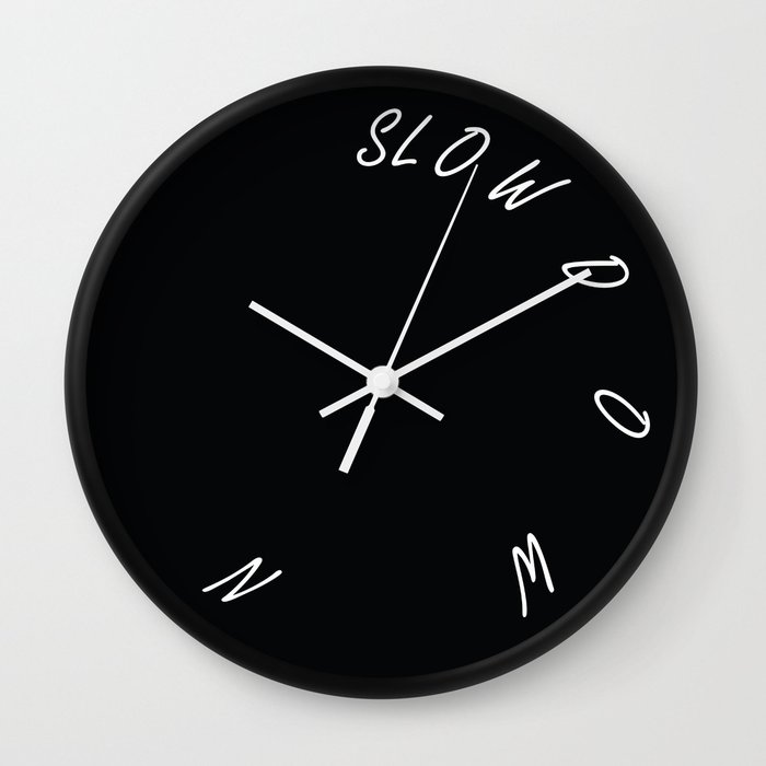 Slow Down - Black Wall Clock