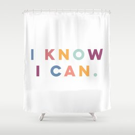I Know I Can Postive Print Shower Curtain