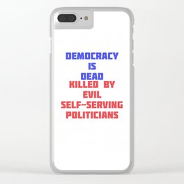 Democracy is Dead Clear iPhone Case