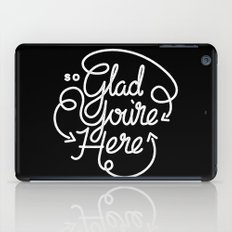 Glad You're Here iPad Case