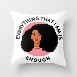 Everything That I Am Throw Pillow