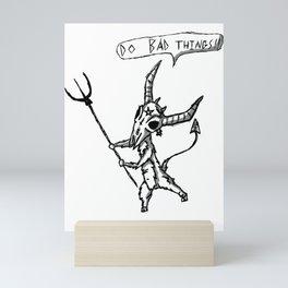 Do Bad Things little demon Mini Art Print