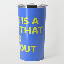 THERE IS A LIGHT THAT NEVER GOES OUT Travel Mug