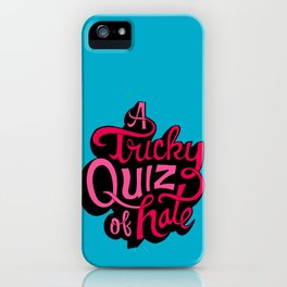 Quiz of Hate iPhone Case