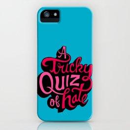 Quiz of Hate iPhone Case