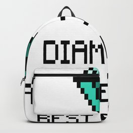 Diamonds Are The Miners Best Friend Backpack