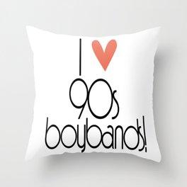 I Love 90s Boy Bands Throw Pillow