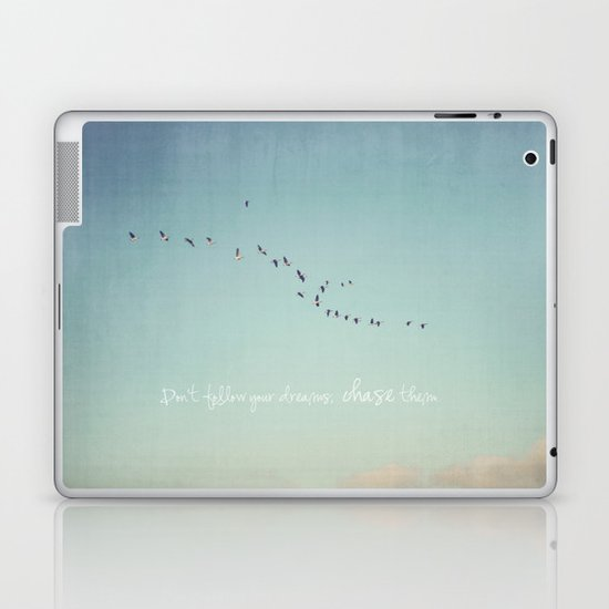 Don't Follow Your Dreams, Chase Them Laptop & iPad Skin
