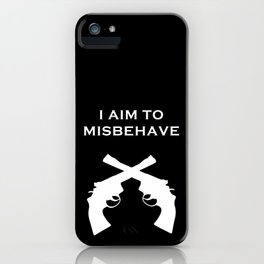 Aim to Misbehave V2 iPhone Case