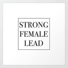 Strong Female Lead Art Print