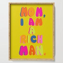 Mom, I Am A Rich Man Serving Tray