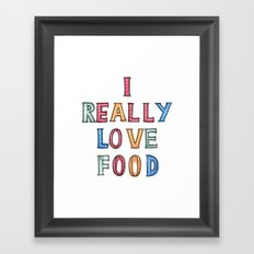 I really love food Framed Art Print