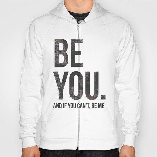 Be You... Hoody