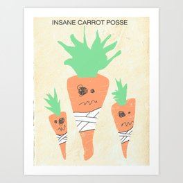 Insane Carrot Posse Art Print
