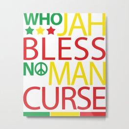 Who Jah Bless No Man Curse Metal Print