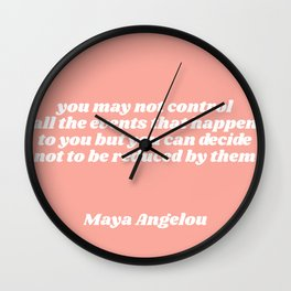 you can decide - maya angelou quote Wall Clock