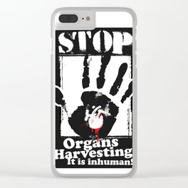 STOP ORGANS HARVESTING Clear iPhone Case