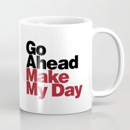 Go Ahead Make My Day Coffee Mug
