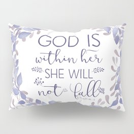 Christian Bible Verse Quote - Psalm 46-5 Pillow Sham