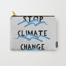 Stop Climate Change - Save the Environment Artwork Carry-All Pouch