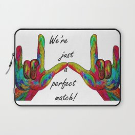 We're Just a Perfect Match Laptop Sleeve