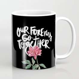 Our Forevers Go Together Coffee Mug