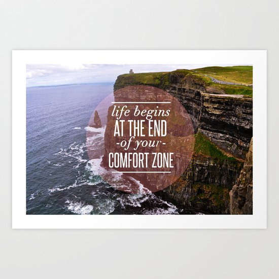 The End Of Your Comfort Zone Art Print